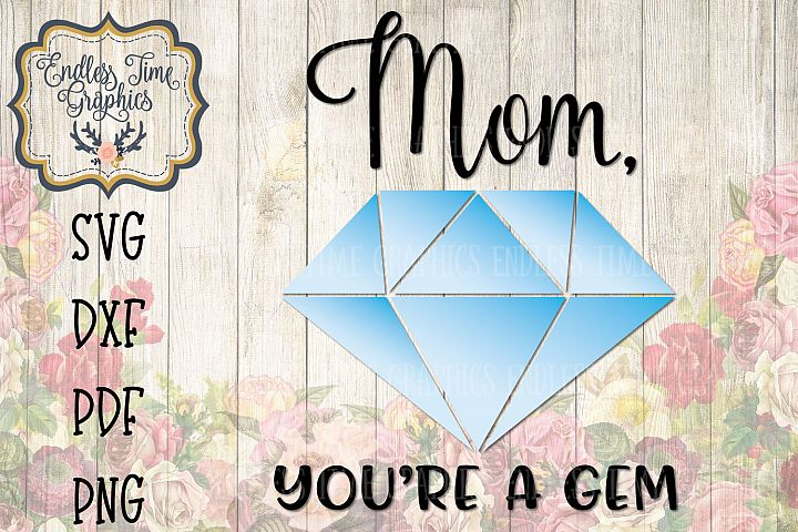 Mothers Day - Mom Youre a Gem