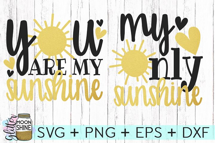 You Are My Sunshine My Only Sunshine Set Of 2 SVG DXF PNG EPS Cutting Files