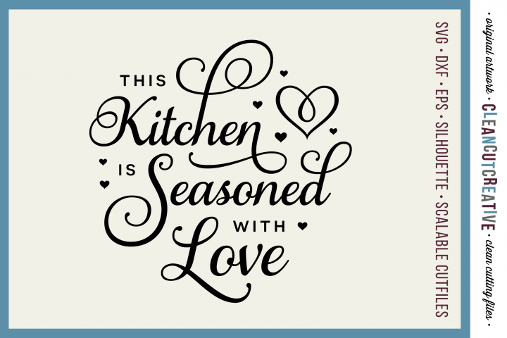 This Kitchen is Seasoned with Love - SVG DXF EPS PNG - Cricut & Silhouette - clean cutting files
