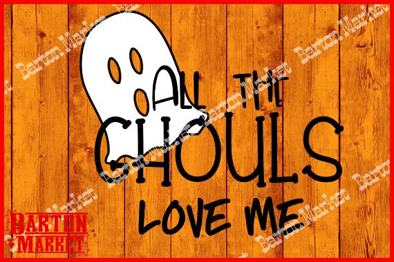 All The Ghouls Love Me SVG / EPS / PNG