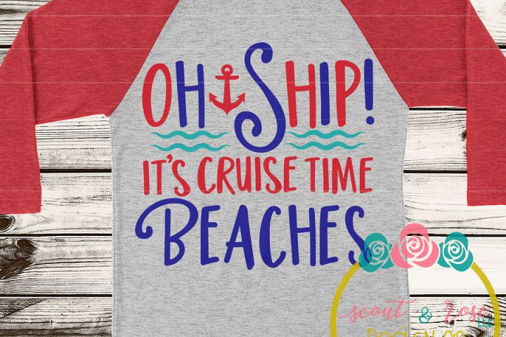 Oh Ship Its Cruise Time Beaches SVG DXF PNG