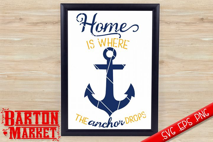 Home Is Where The Anchor Drops SVG / EPS / PNG