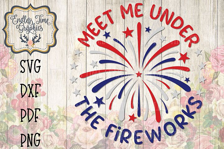 4th of July- Meet Me Under the Fireworks