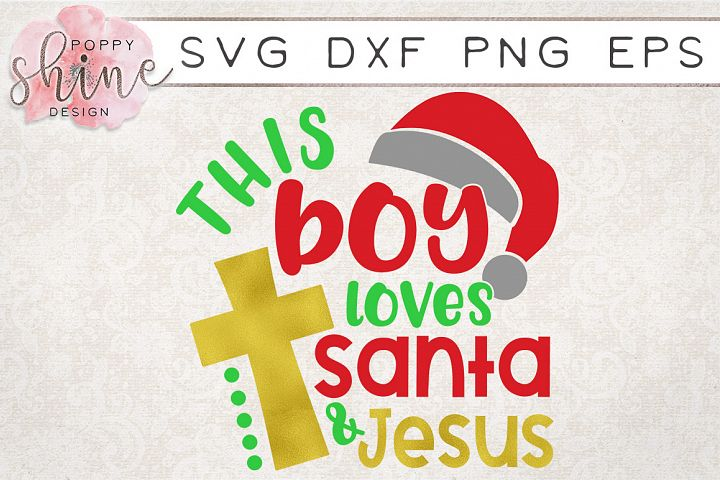 This Boy Loves Santa & Jesus SVG PNG EPS DXF Cutting Files