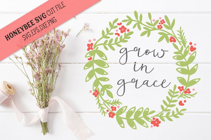 Grow In Grace SVG Cut file