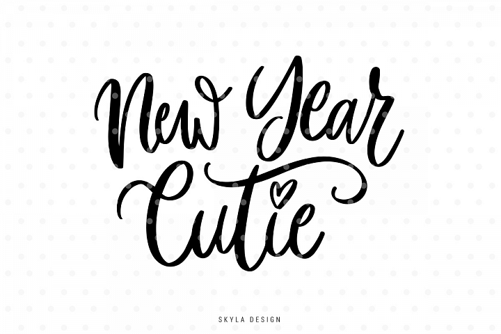 New year cutie, kids quote SVG cut file