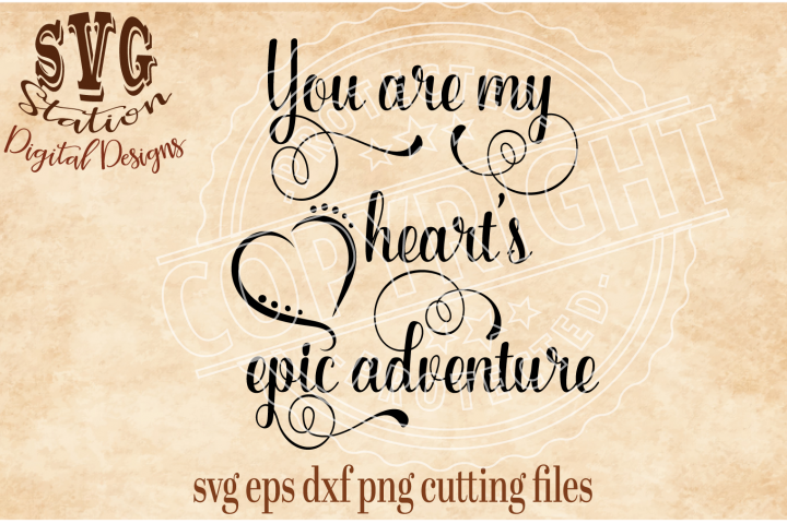 You Are My Hearts Epic Adventure Cut File