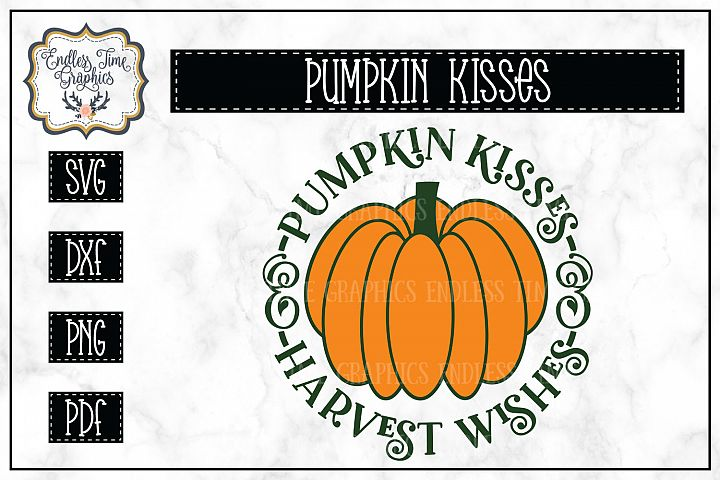 Pumpkin Kisses and Harvest Wishes SVG