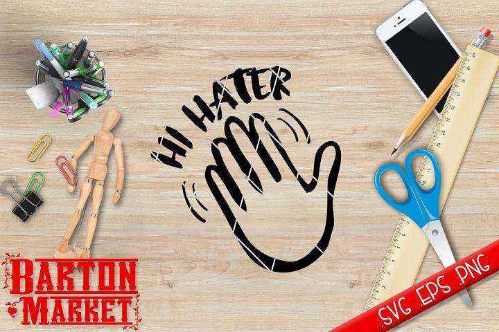 Hi Hater SVG / EPS / PNG