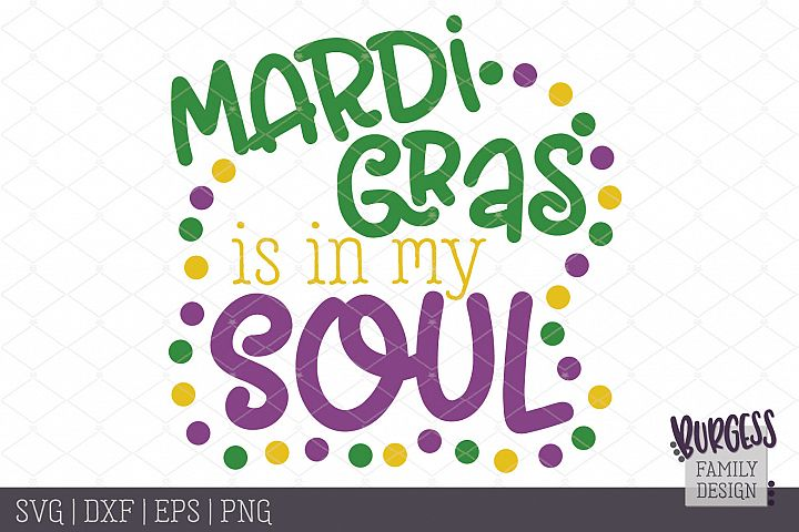 Mardi Gras is in my soul   SVG DXF EPS PNG