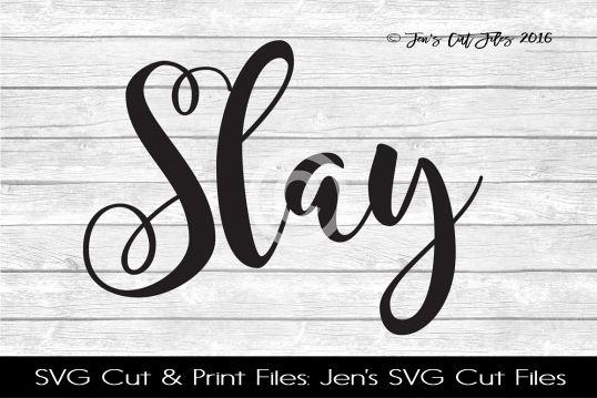 Slay SVG Cut File
