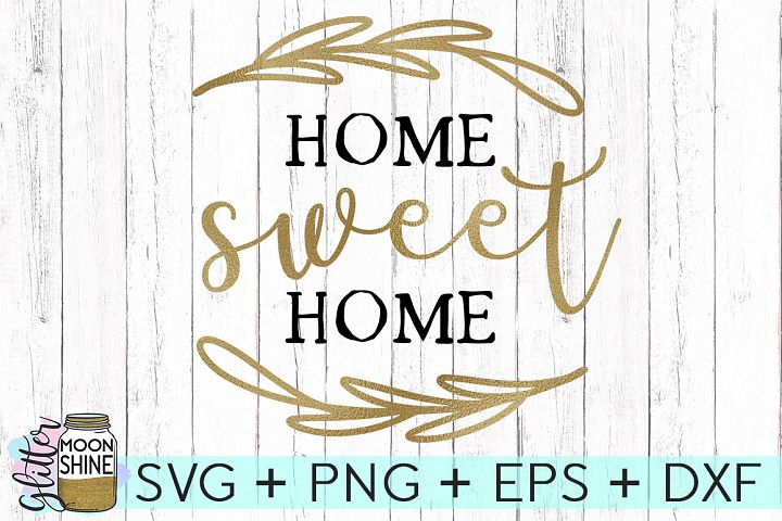 Home Sweet Home SVG DXF PNG EPS Cutting Files - Free Design of The Week