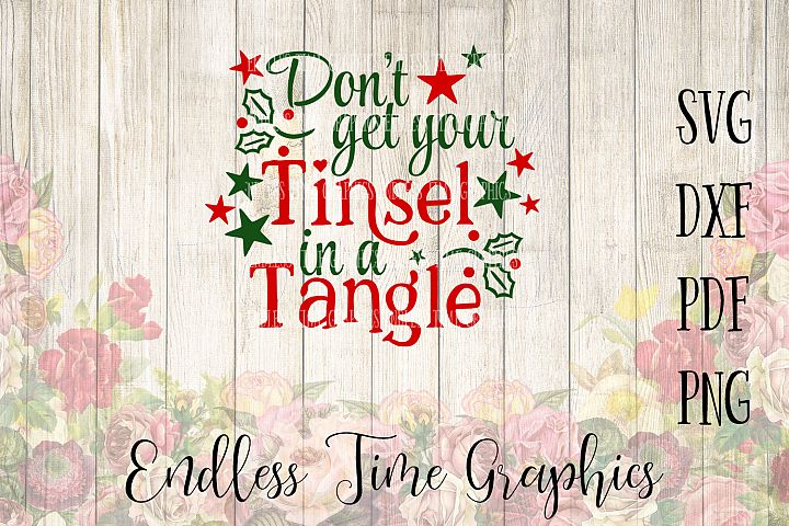 Dont Get Your Tinsel in a Tangle SVG. Christmas SVG. Holiday SVG. Funny Svg. Svg Cut File. Christmas Cut File. Holiday Cut File