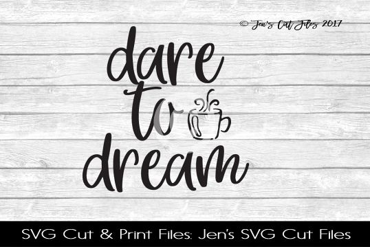 Dare To Dream SVG Cut File