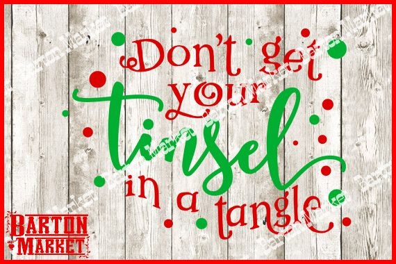 Dont Get Your Tinsel In A Tangle SVG / EPS / PNG