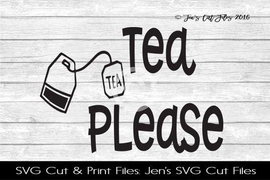 Tea Please SVG Cut File