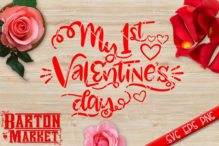 My 1st Valentines Day SVG / EPS / PNG