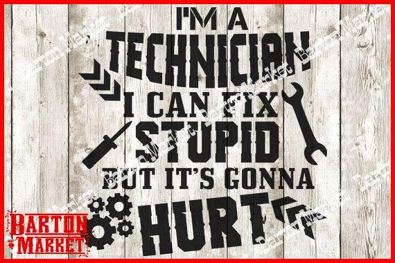 Im A Technician - I Can Fix Stupid But Its Gonna Hurt SVG / EPS / PNG