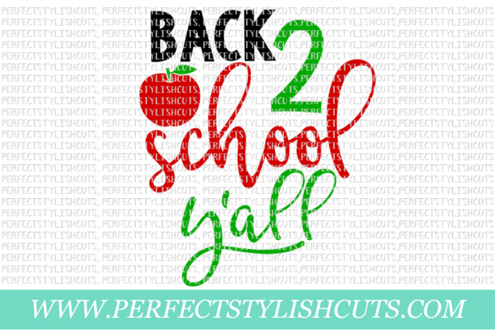 Back 2 School Yall - SVG, EPS, DXF, PNG Files For Cutting Machines, School Svg, Teacher Svg
