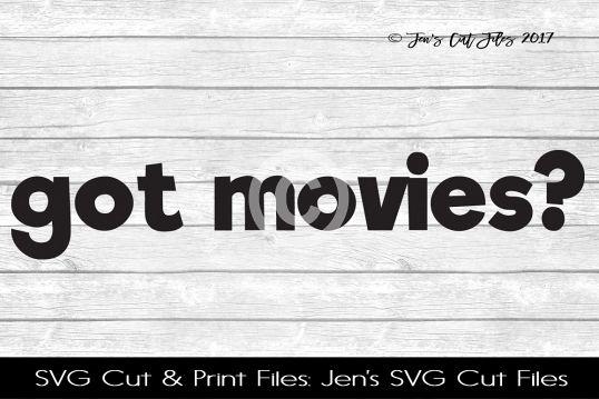Got Movies SVG Cut File