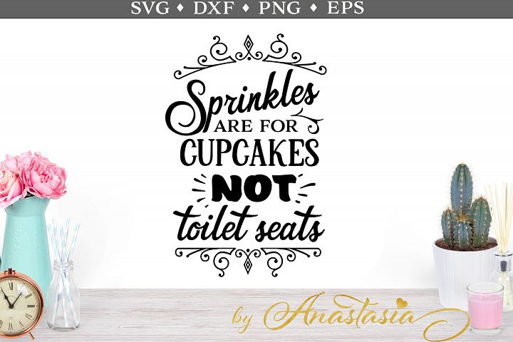 Sprinkles are for Cupcakes SVG Cut File