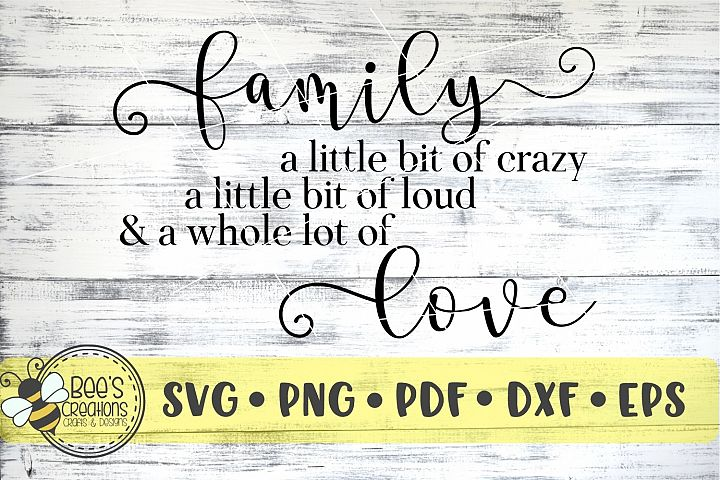 Family Crazy Loud Love Quote SVG