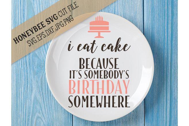 I Eat Cake svg Birthday svg
