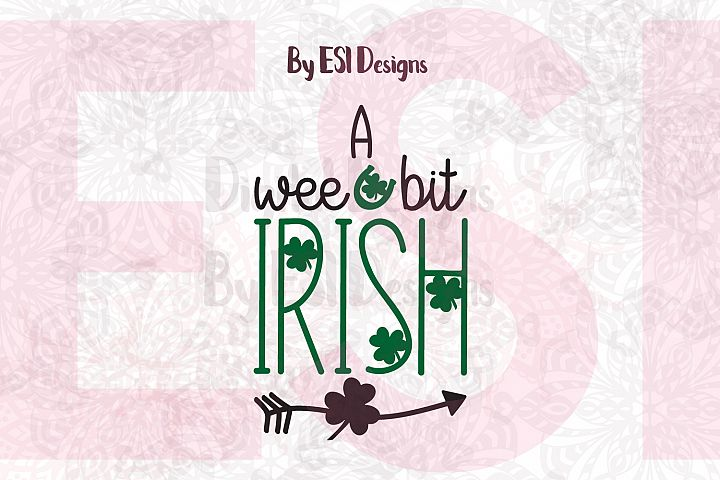 A Wee Bit Irish | St Patricks Day Quote Design
