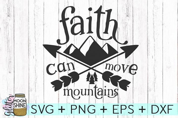 Faith Can Move Mountains SVG DXF PNG EPS Cutting Files
