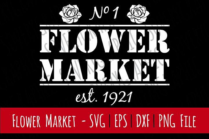 Flower Market   Vintage Farmhouse Sign   Cutting & Printable File   SVG   EPS   DXF   PNG   Fall   Autumn   Rose   Floral   Garden