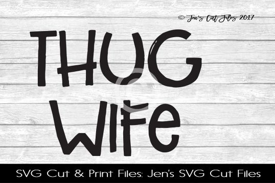 Thug Wife SVG Cut File