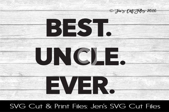Best Uncle Ever SVG Cut File