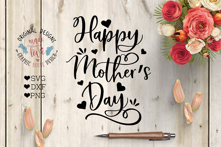 Happy Mothers Day Cut File in SVG, DXF, PNG