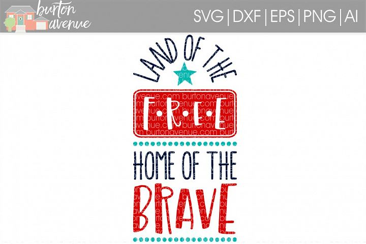 Land of the Free Home of the Brave SVG Cut File for Silhouette, Cricut, Electronic Cutters