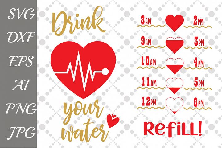 Water tracker Svg, DRINK YOUR WATER, Drink more water Svg,Heart Beat Svg