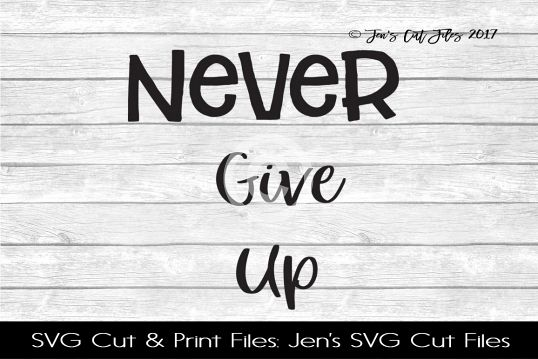 Never Give Up SVG Cut File