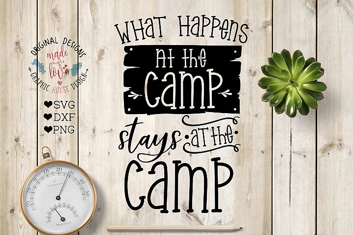 What Happens at the Camp Stays at the Camp Cut File and Printable in SVG, DXF, PNG