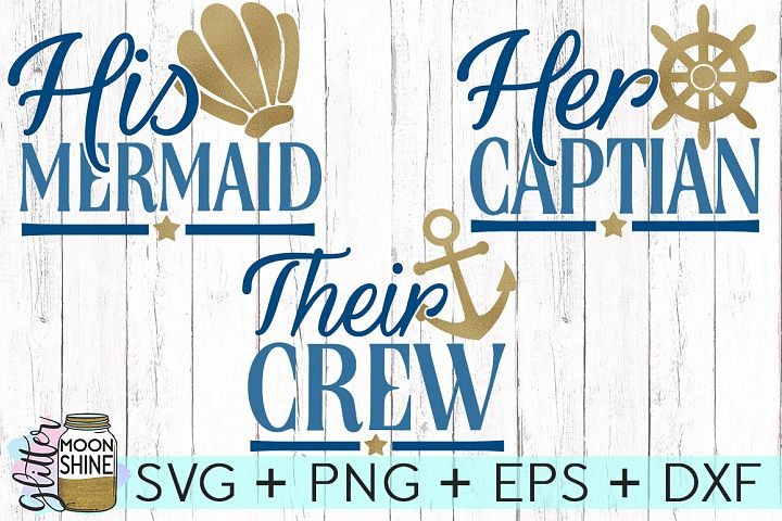 Her Captain His Mermaid Their Crew Set of 3 SVG DXF PNG EPS Cutting Files