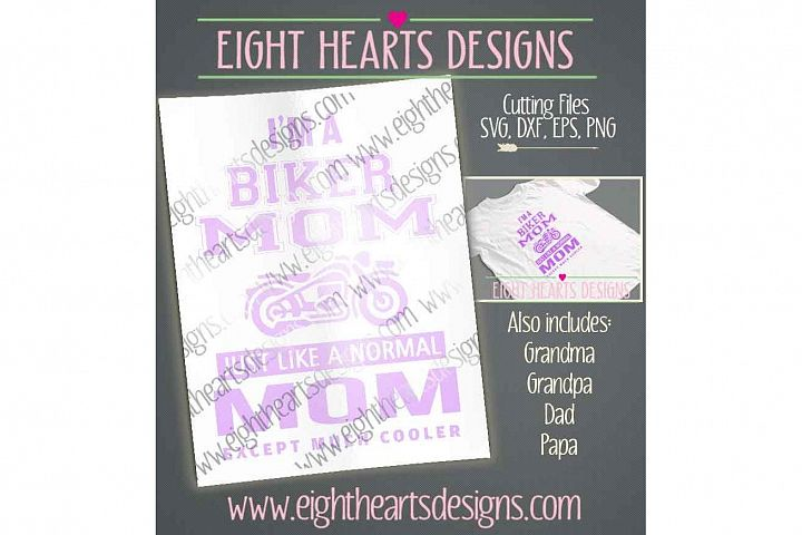 Im a Biker Mom - 5 Design Pack. Includes Dad, Papa, Grandma, Grandpa, Mom. Great T-Shirt Or Decal Window Art Design SVG DXF EPS PNG