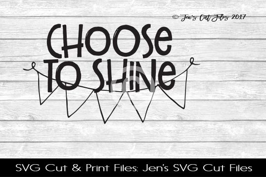 Choose To Shine SVG Cut File