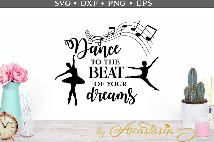 Dance to the beat of your dreams SVG cut file
