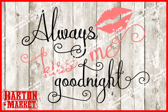 Always Kiss Me Goodnight SVG