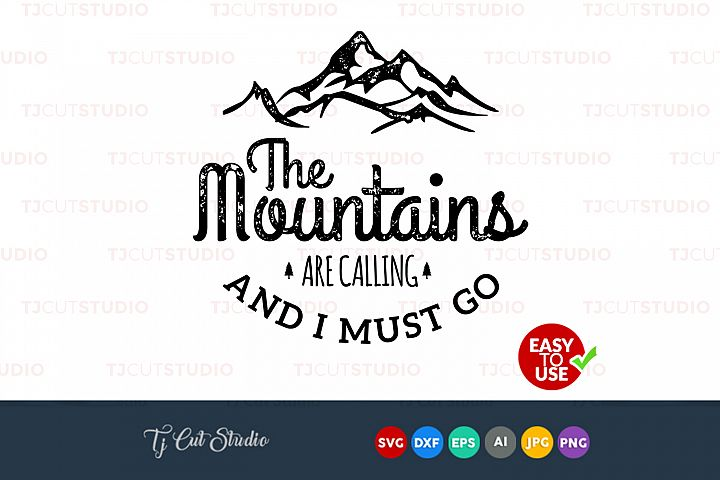 The mountains are calling and I must go Svg, mountains svg, Files for Silhouette Cameo or Cricut, Commercial & Personal Use.