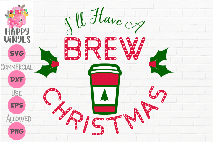 Christmas SVG Coffee SVG Ill Have A Brew Christmas SVG