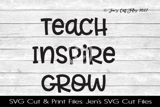 Teach Inspire Grow SVG Cut File