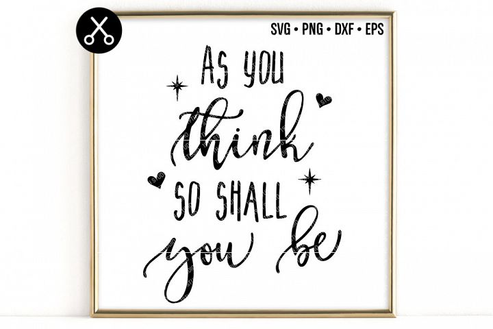 AS YOU THINK SO SHALL YOU BE SVG