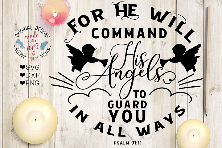 For He Will Command His Angels To Guard You in All Ways in SVG, DXF, PNG