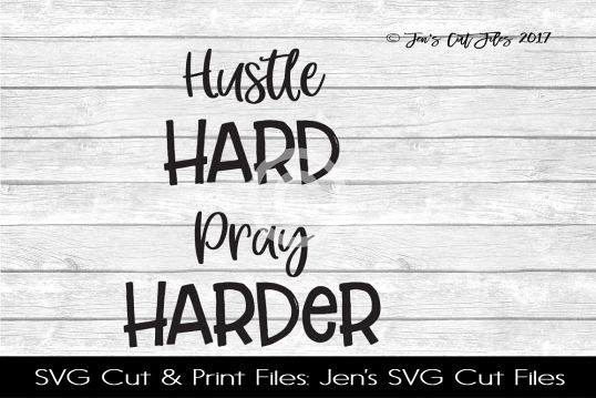 Hustle Hard Pray Harder SVG Cut File