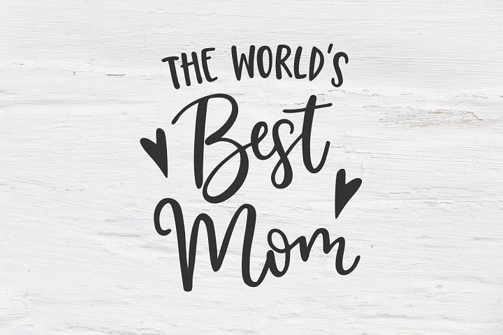 Worlds best mom SVG, EPS, PNG, DXF