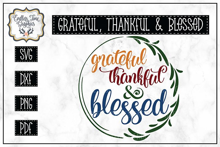 Grateful Thankful and Blessed SVG